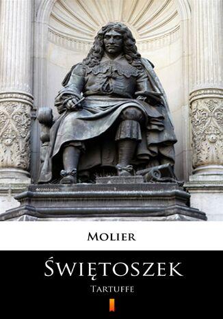 Okładka książki/ebooka Świętoszek. Tartuffe. Komedia w pięciu aktach