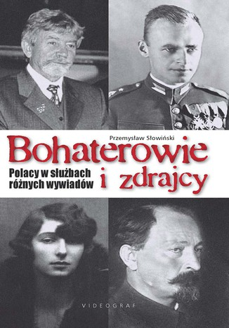 Okładka książki/ebooka Bohaterowie i zdrajcy. Polacy w służbach różnych wywiadów