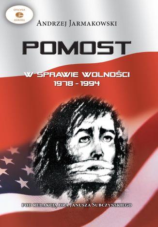 Okładka książki/ebooka POMOST w sprawie wolności 1978 - 1994