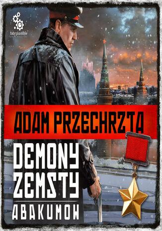 Okładka książki/ebooka Cykl wojenny Adama Przechrzty (#5). Demony zemsty. Abakumow