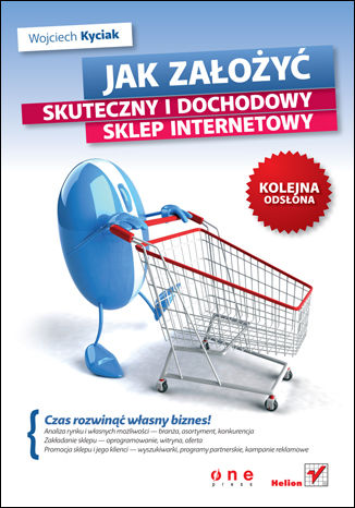 Okładka książki/ebooka Jak założyć skuteczny i dochodowy sklep internetowy. Kolejna odsłona