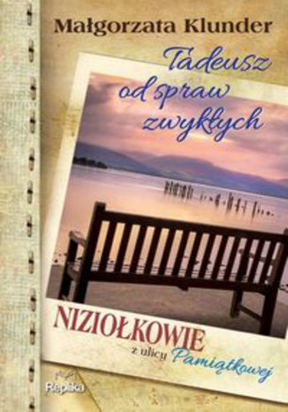 Okładka książki/ebooka Tadeusz od spraw zwykłych. Niziołkowie z ulicy Pamiątkowej