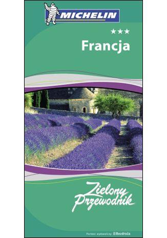 Okładka książki/ebooka Francja. Zielony Przewodnik Michelin. Wydanie 2