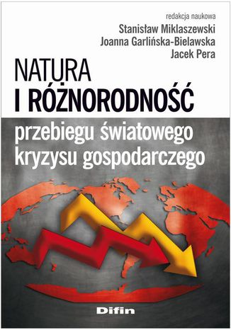 Okładka książki/ebooka Natura i różnorodność przebiegu światowego kryzysu gospodarczego