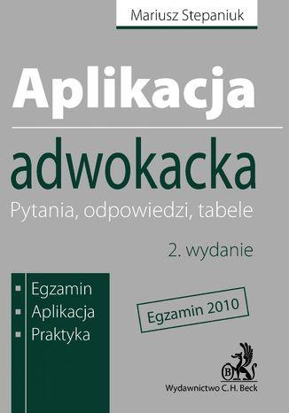 Okładka książki/ebooka Aplikacja adwokacka. Pytania, odpowiedzi, tabele