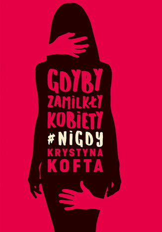 Okładka książki/ebooka Gdyby zamilkły kobiety#nigdy