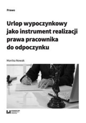 Okładka książki Urlop wypoczynkowy jako instrument realizacji prawa pracownika do odpoczynku