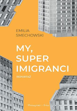 Okładka książki/ebooka My, superimigranci