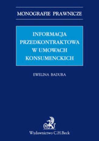 Okładka książki/ebooka Informacja przedkontraktowa w umowach konsumenckich