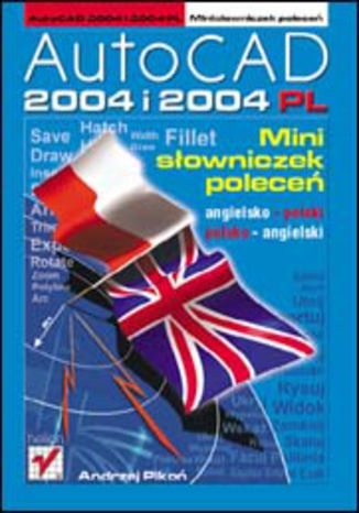 Okładka książki/ebooka AutoCAD 2004 i 2004 PL. Minisłowniczek poleceń: angielsko-polski i polsko-angielski