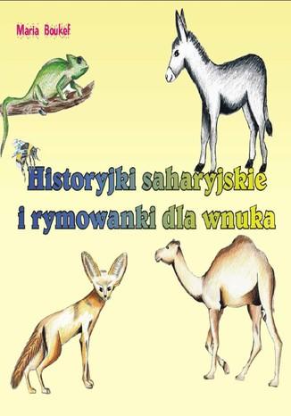 Okładka książki/ebooka Historyjki saharyjskie i rymowanki dla wnuka