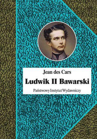Okładka książki/ebooka Ludwik II Bawarski