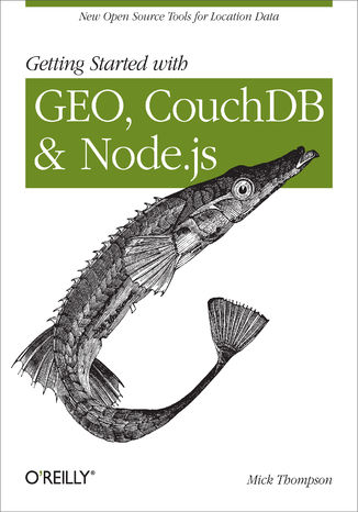 Okładka książki/ebooka Getting Started with GEO, CouchDB, and Node.js. New Open Source Tools for Location Data