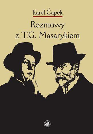 Okładka książki/ebooka Rozmowy z T.G. Masarykiem