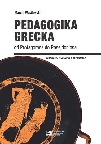Okładka książki/ebooka Pedagogika grecka od Protagorasa do Posejdoniosa