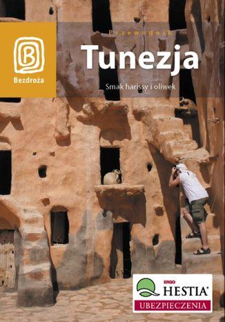 Okładka książki/ebooka Tunezja. Smak harissy i oliwek. Wydanie 1