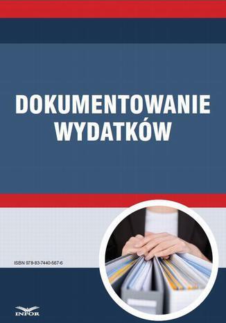 Okładka książki/ebooka Dokumentowanie wydatków