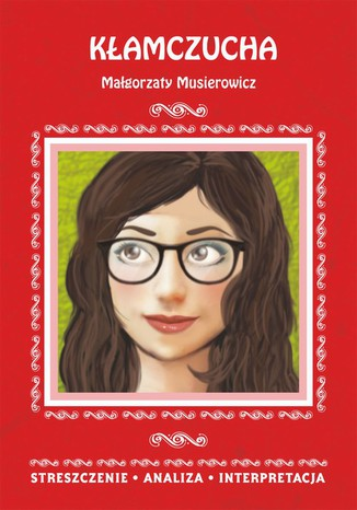 Okładka książki/ebooka Kłamczucha Małgorzaty Musierowicz. Streszczenie, analiza, interpretacja