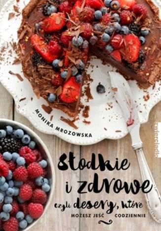 Okładka książki/ebooka Słodkie i zdrowe