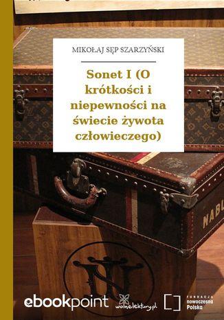 Okładka książki/ebooka Sonet I (O krótkości i niepewności na świecie żywota człowieczego)