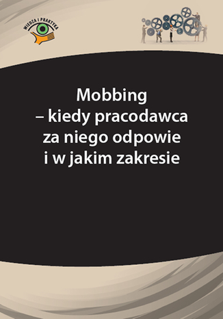 Okładka książki/ebooka Mobbing - kiedy pracodawca za niego odpowie i w jakim zakresie