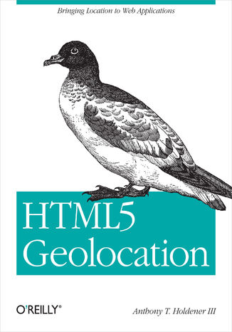 Okładka książki/ebooka HTML5 Geolocation. Bringing Location to Web Applications