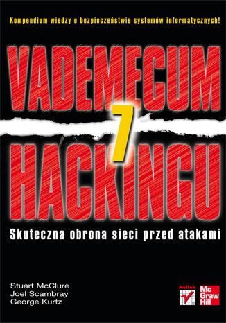 Okładka książki/ebooka Vademecum hackingu. Skuteczna obrona sieci przed atakami. Wydanie VII