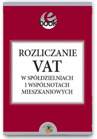 Okładka książki/ebooka Rozliczanie VAT w spółdzielniach i wspólnotach mieszkaniowych