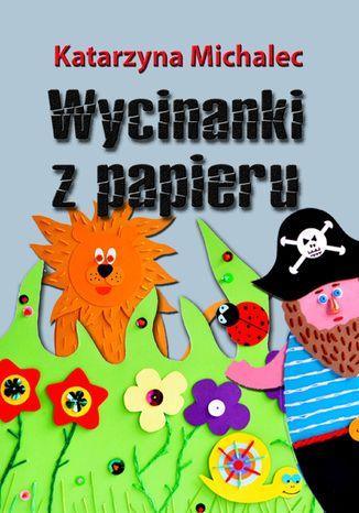 Okładka książki/ebooka Wycinanki z papieru