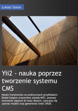 Okładka książki/ebooka Yii2 Framework - Nauka poprzez tworzenie systemu CMS