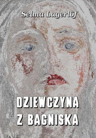 Okładka książki/ebooka Dziewczyna z bagniska