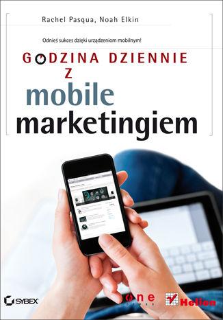 Okładka książki/ebooka Godzina dziennie z mobile marketingiem