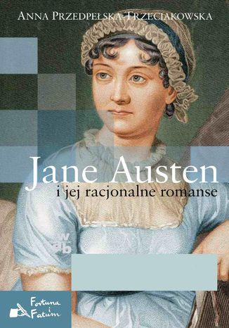 Okładka książki/ebooka Jane Austen i jej racjonalne romanse