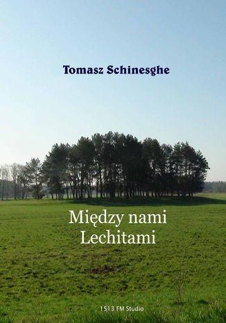 Okładka książki/ebooka Między nami Lechitami