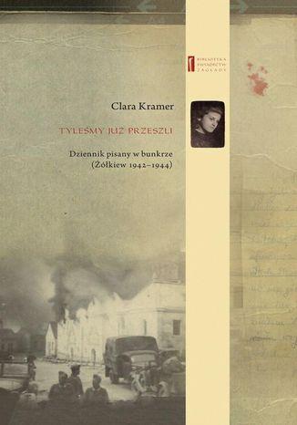 Okładka książki/ebooka Tyleśmy już przeszli ... Dziennik pisany w bunkrze (Żółkiew 1942-1944)