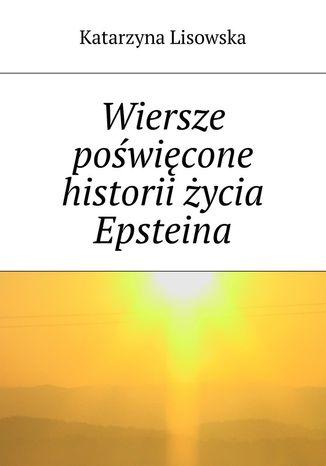 Okładka książki/ebooka Wiersze poświęcone historii życia Epsteina