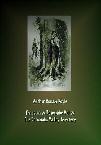 Okładka książki/ebooka Tragedia w Boscombe Valley. The Boscombe Valley Mystery