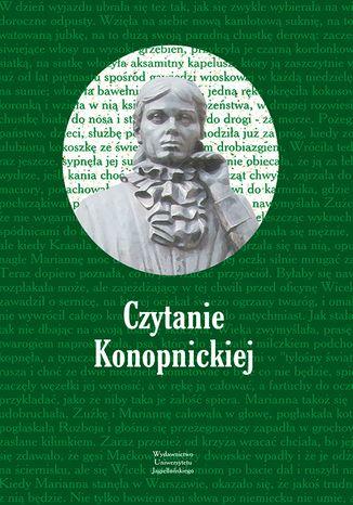 Okładka książki/ebooka Czytanie Konopnickiej. Posłowiem opatrzył Marian Stala