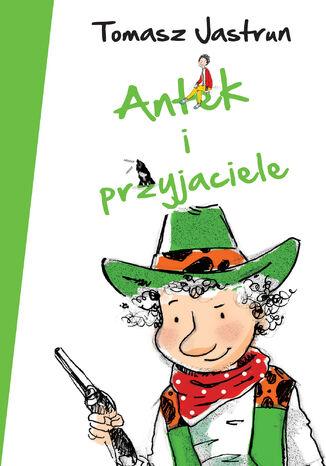 Okładka książki/ebooka Antek i przyjaciele