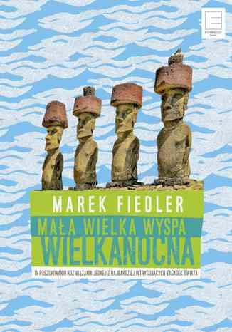 Okładka książki/ebooka Mała wielka Wyspa Wielkanocna