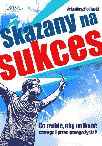 Okładka książki/ebooka Skazany na sukces