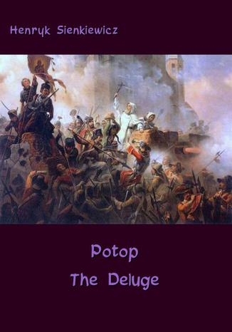 Okładka książki/ebooka Potop  The Deluge. An Historical Novel of Poland, Sweden, and Russia