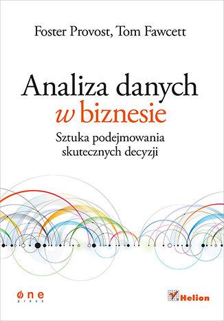 Okładka książki/ebooka Analiza danych w biznesie. Sztuka podejmowania skutecznych decyzji