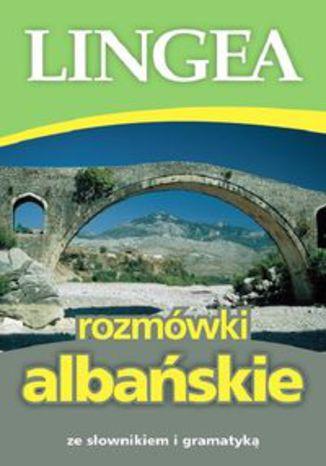 Okładka książki/ebooka Rozmówki albańskie. ze słownikiem i gramatyką