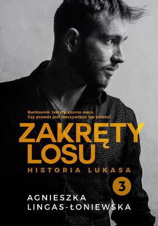 Okładka książki/ebooka Zakręty losu (Tom 3). Zakręty losu. Tom 3. Historia Lukasa