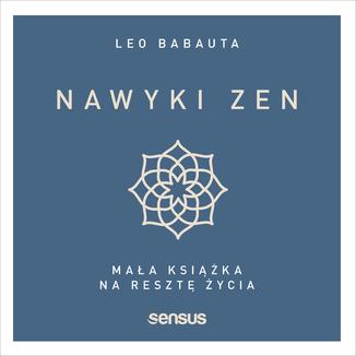 Okładka książki Nawyki zen. Mała książka na resztę życia