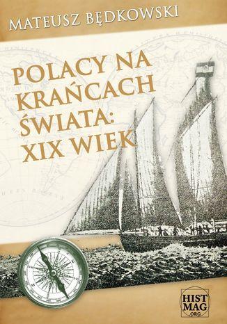 Okładka książki/ebooka Polacy na krańcach świata: XIX wiek