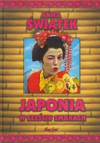 Okładka książki/ebooka Japonia w sześciu smakach