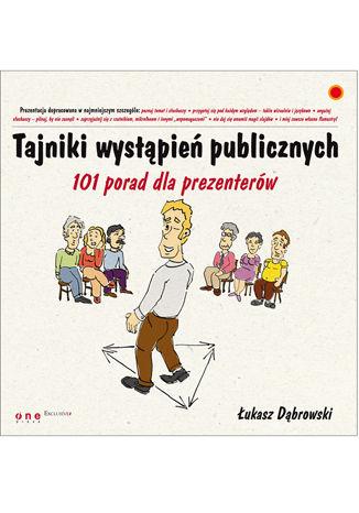 Okładka książki Tajniki wystąpień publicznych. 101 porad dla prezenterów
