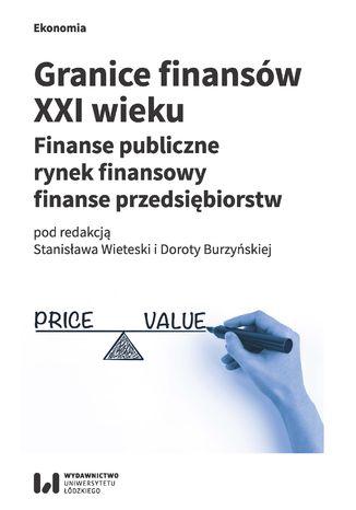 Okładka książki/ebooka Granice finansów XXI wieku. Finanse publiczne, rynek finansowy, finanse przedsiębiorstw